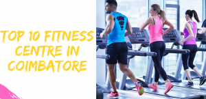 Top 10 Fitness Center in coimbatore