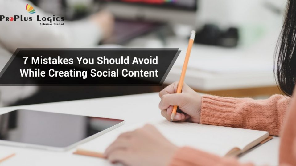 7 Mistakes You Should Avoid While Creating Social Content