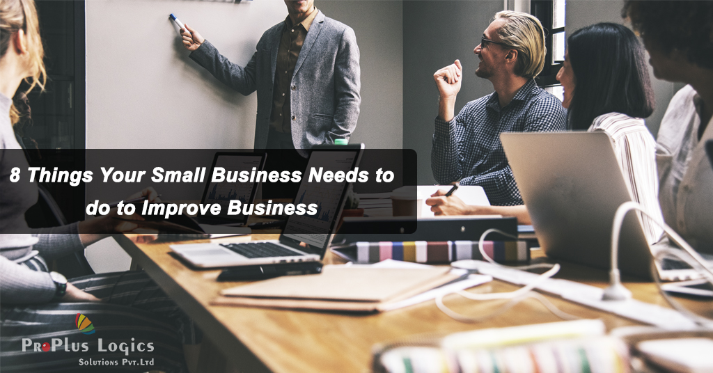 8 Things Your Small Business Needs to do to Improve business