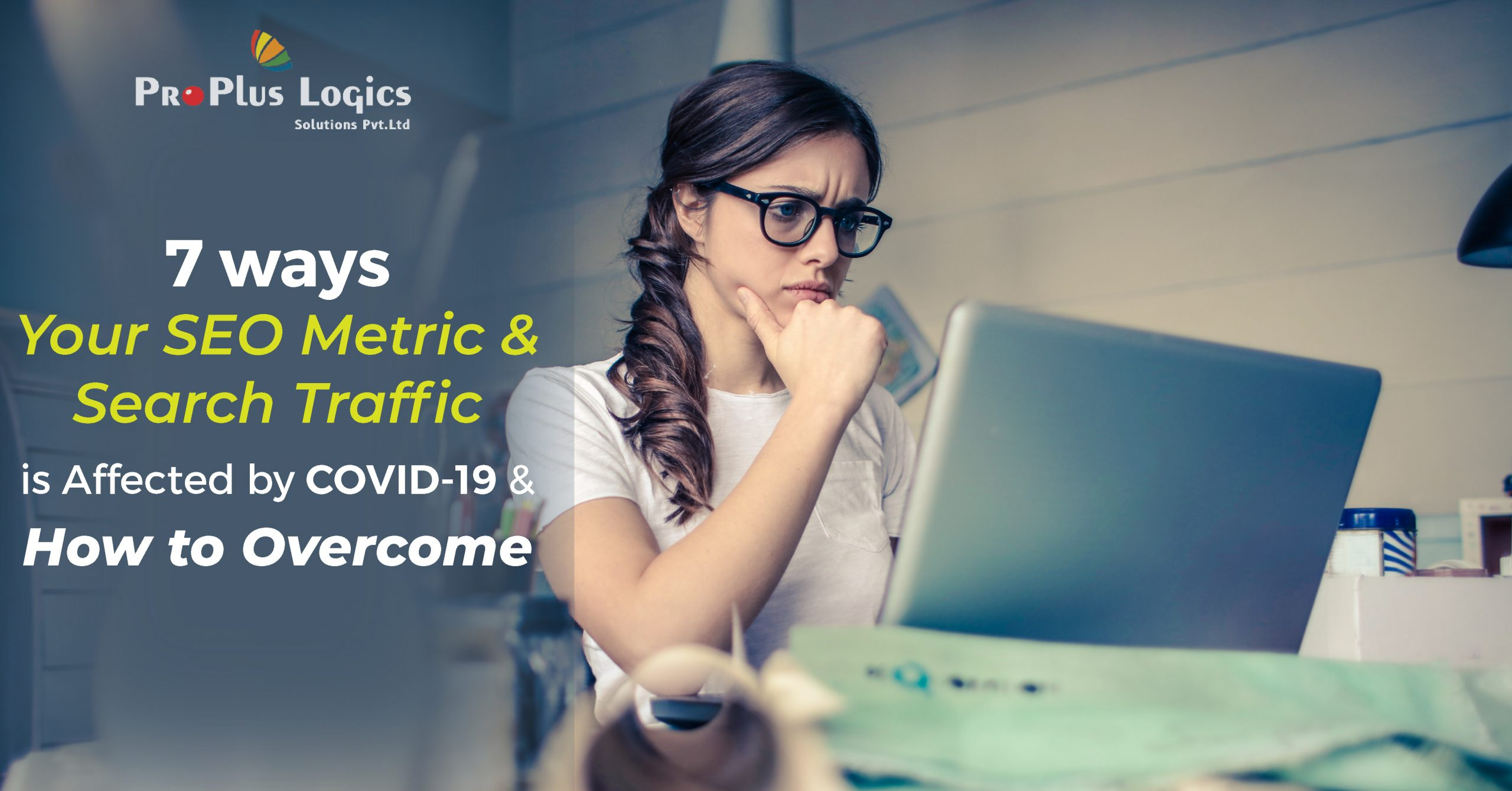 7 Ways Your SEO Metric And Search Traffic Is Affected By COVID-19 & How To Overcome