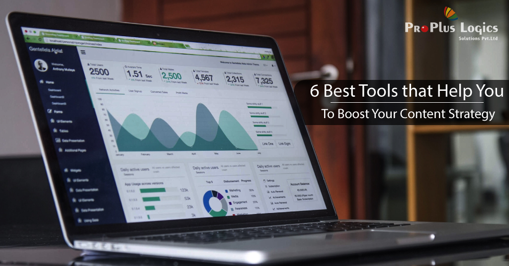 6 Best Tools That Help You To Boost Your Content Strategy